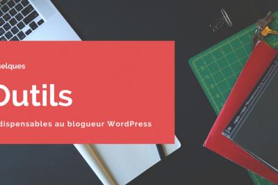 outils blogueur WordPress